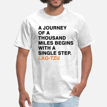 Lao Tzu A JOURNEY OF A THOUSAND MILES BEGINS WITH A SINGLE STEP. LAO-TZU - Men's T-Shirt
