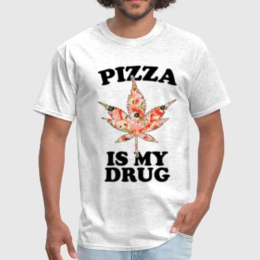 Pizza Is My Drug - Men's T-Shirt