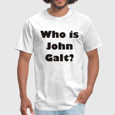 Ayn Rand Who is John Galt?  - Men's T-Shirt