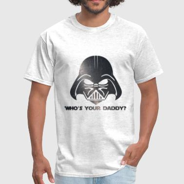 Who's Your Daddy? - Men's T-Shirt