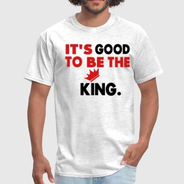 It's Good To Be The King. - Men's T-Shirt