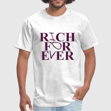 RICH FOREVER - Men's T-Shirt
