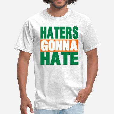 About Haters HATERS GONNA HATE - Men's T-Shirt