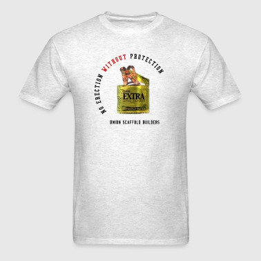 Union Scaffold Builders - No Erection Without... - Men's T-Shirt