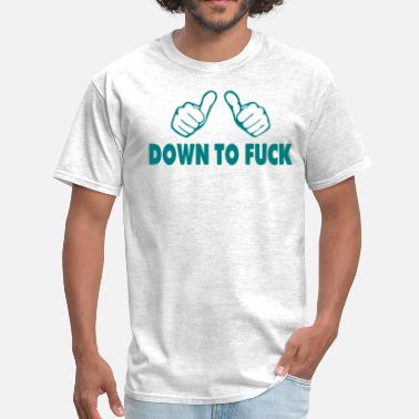 Fucked Married DOWN TO FUCK - Men's T-Shirt