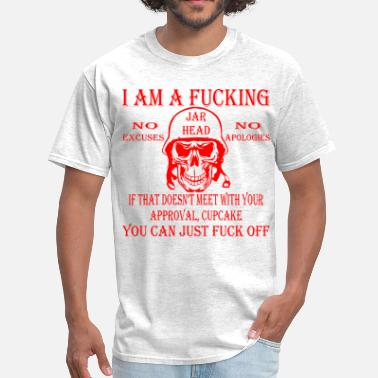 Fuck Head I Am A Fucking Jar Head  ©WhiteTigerLLC.com  	 - Men's T-Shirt