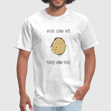 Potato Haters gonna hate potatoes gonna potate - Men's T-Shirt