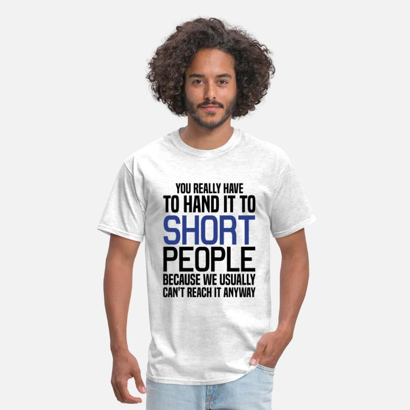 Short T-Shirts - You Really Have to Hand it to Short People - Men's T-Shirt light heather grey