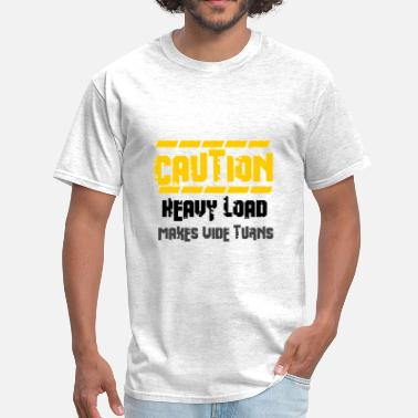 Wide Load Heavy Load - Men's T-Shirt