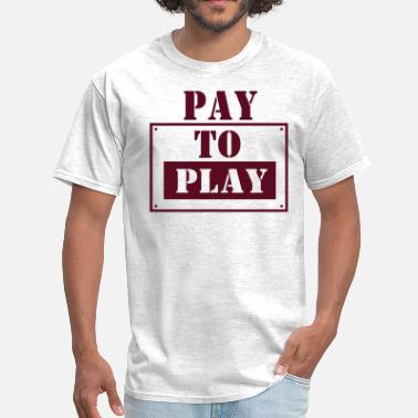 Pay For Play PAY FOR PLAY - Men's T-Shirt