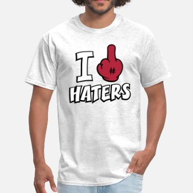 Haters I FUCK HATERS 3c - Men's T-Shirt