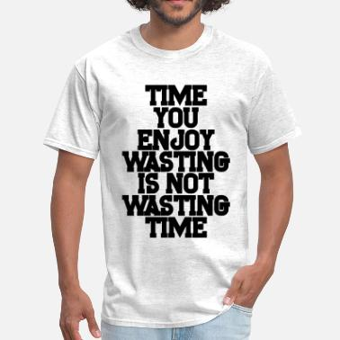 Waste Of Time WASTING TIME - Men's T-Shirt