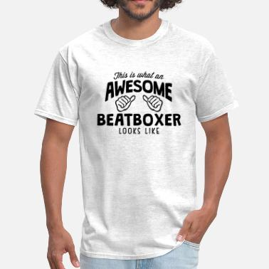 Beatbox awesome beatboxer looks like - Men's T-Shirt