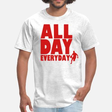 Always In Scoring Position ALL DAY EVERYDAY - Men's T-Shirt