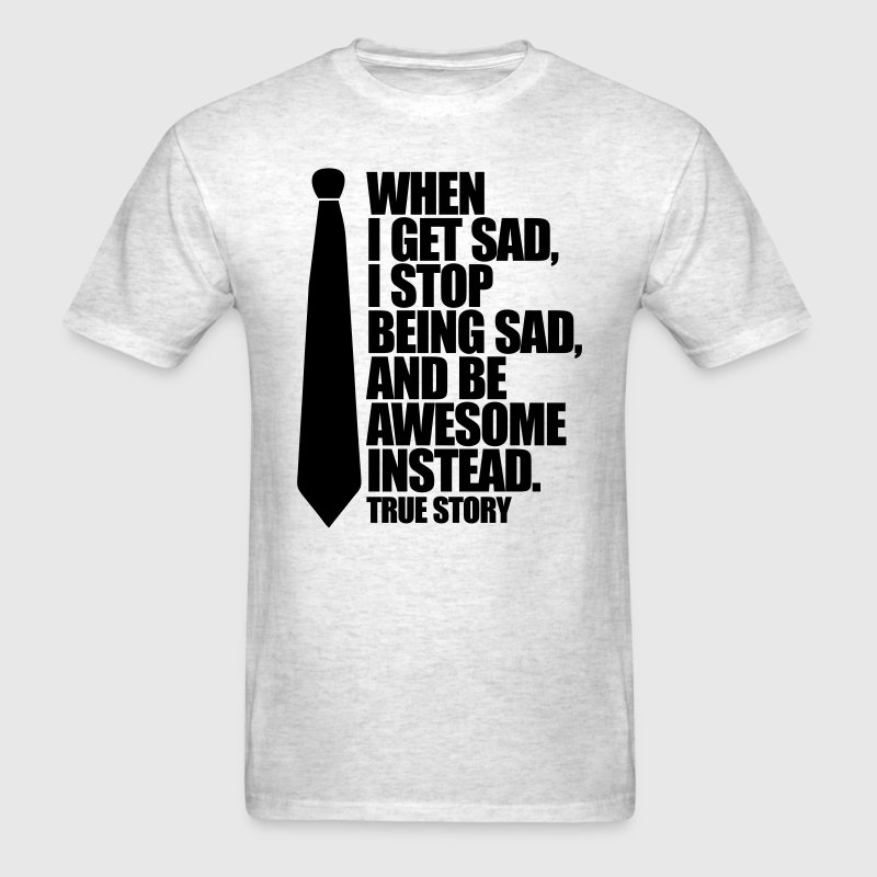 WHEN I SAD - Men's T-Shirt