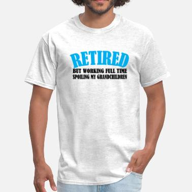 Grandparents Retirement RETIRED GRANDPARENT - Men's T-Shirt
