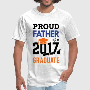 Class of 2017 Proud Father Graduation - Men's T-Shirt