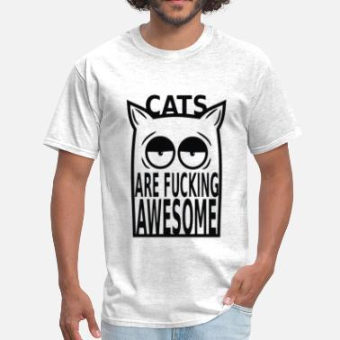 Fuck Awesome Since Cats Are Fucking Awesome T Shirt - Men's T-Shirt