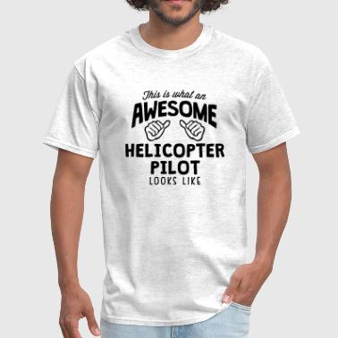 Helicopter Pilot Funny awesome helicopter pilot looks like - Men's T-Shirt