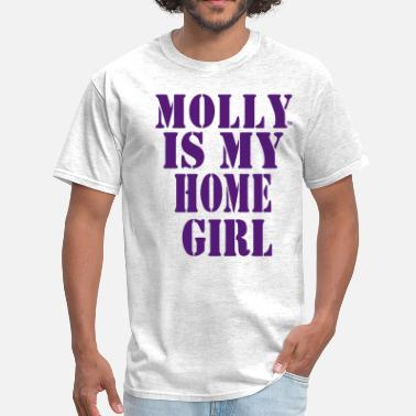 Molly Girl MOLLY IS MY HOME GIRL - Men's T-Shirt