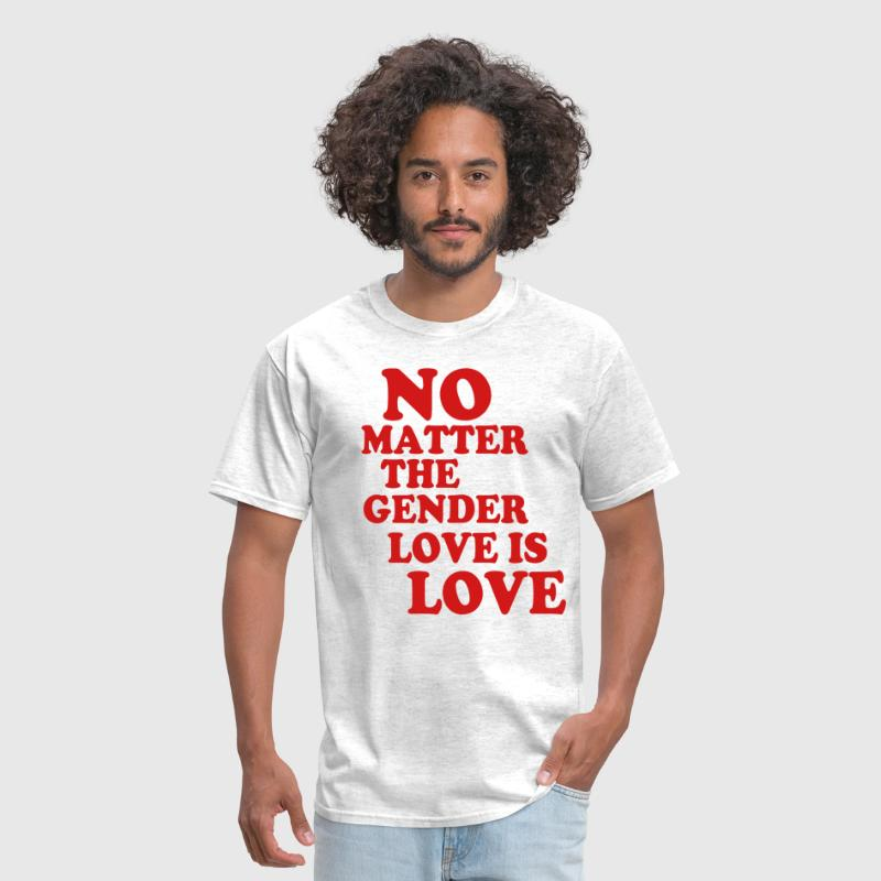 NO MATTER THE GENDER LOVE IS LOVE - Men's T-Shirt
