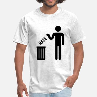 Throw Away Throw Your Hate Away! - Men's T-Shirt