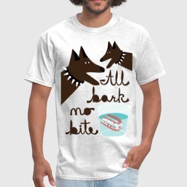 Bite Bark all bark no bite - Men's T-Shirt