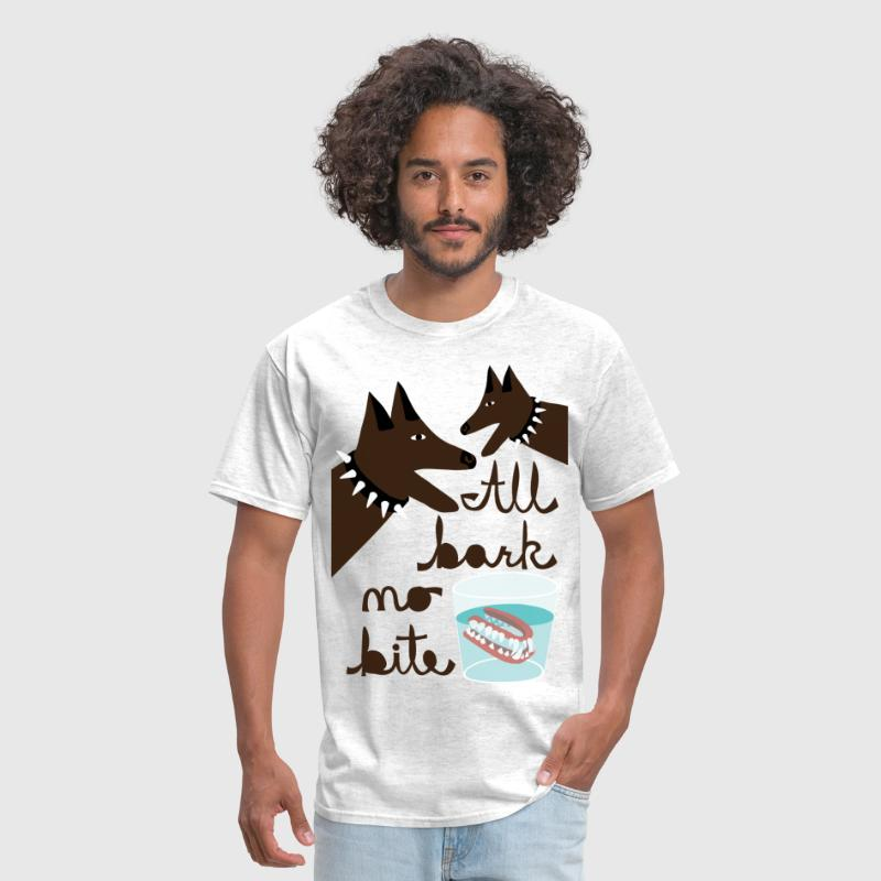 all bark no bite - Men's T-Shirt