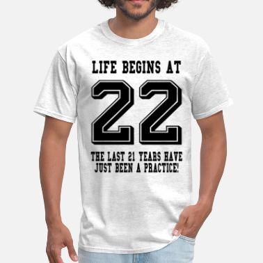 Sweet 22 Life Begins At 22... 22nd Birthday - Men's T-Shirt