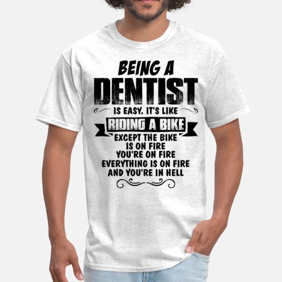 Being A Dentist     Men's T-Shirt | Spreadshirt
