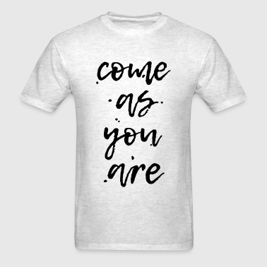 come as you are - color change - Men's T-Shirt