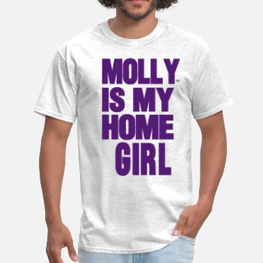 Do Nothing Bitch MOLLY IS MY HOME GIRL - Men's T-Shirt