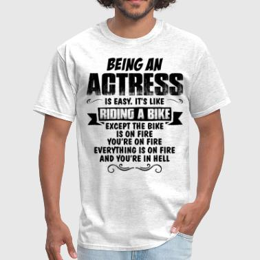 Being An Actress... - Men's T-Shirt