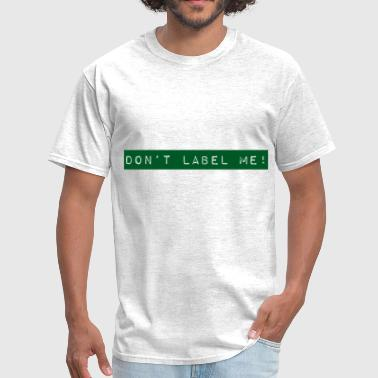 Label Me Don't Label Me - green - Men's T-Shirt