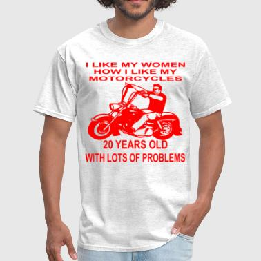 Crazy Papa I Like My Motorcycles How I Like My Women 20 Years - Men's T-Shirt