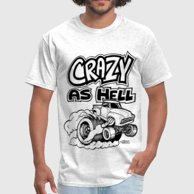Crazy as Hell Ford Hauler Burning Out.png - Men's T-Shirt
