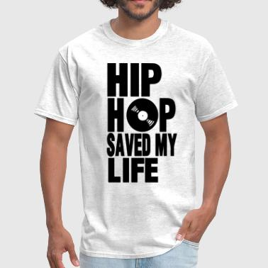 HIP HOP SAVED MY LIFE - Men's T-Shirt