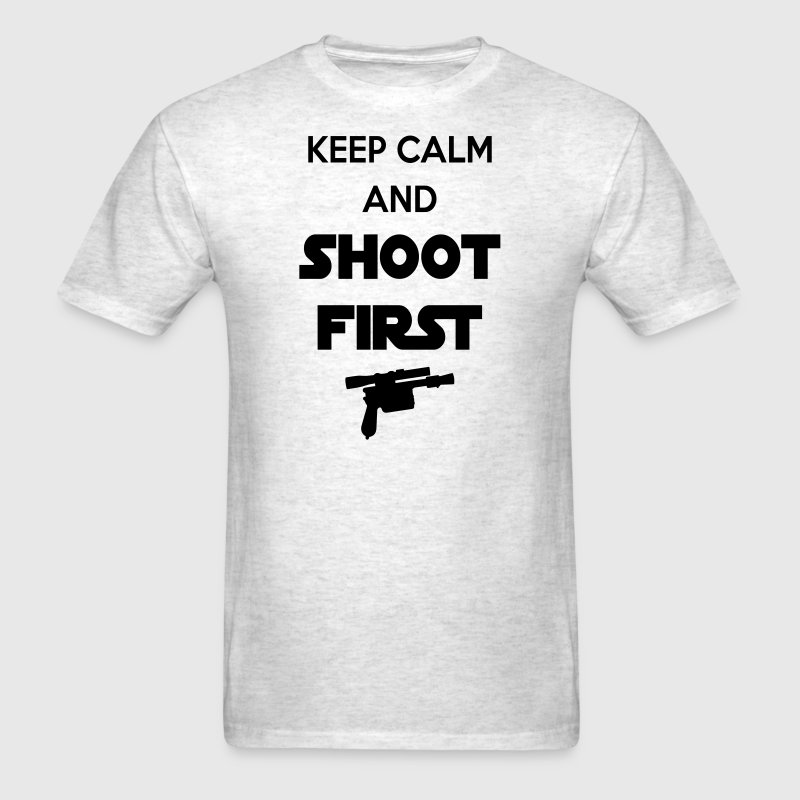 Keep Calm and Shoot First - Men's T-Shirt