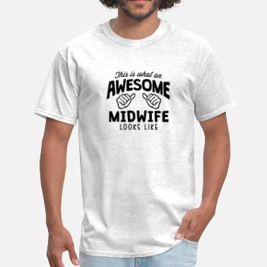 Midwife awesome midwife looks like - Men's T-Shirt