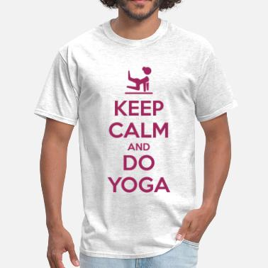 Keep Calm And Yoga On Keep Calm and do Yoga - Men's T-Shirt