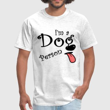 I'm A DOG PERSON - Men's T-Shirt