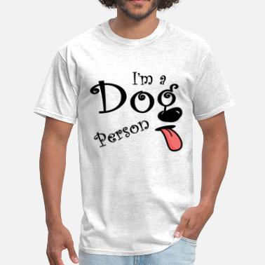 Dog Person I'm A DOG PERSON - Men's T-Shirt