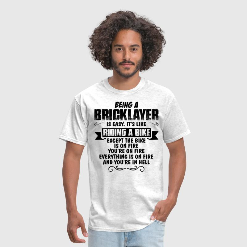 Being A Bricklayer.... - Men's T-Shirt