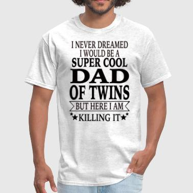 Dad Of Twins Gift Dad Of Twins - Men's T-Shirt