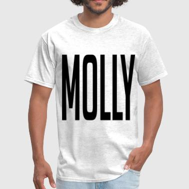 Popped A Molly Im Sweatin Woo MOLLY - Men's T-Shirt