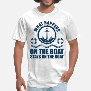What Happens On The Boat What happens on the boat... Stays on the boat  - Men's T-Shirt