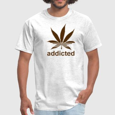 Weed Addicted WEED ADDICTED - Men's T-Shirt