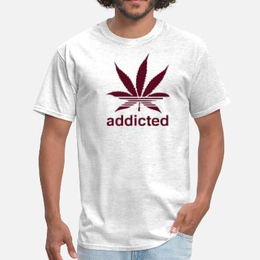 Weed Addict WEED ADDICTED - Men's T-Shirt
