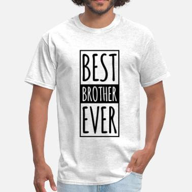 Worlds Best Brother Ever Best BROTHER Ever  - Men's T-Shirt