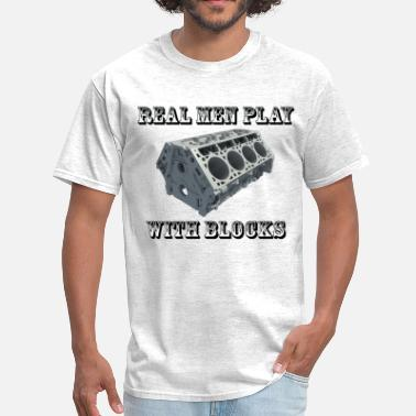 Gear Head Drag Racing Hot Rod Muscle Car Real Men Play With Blocks - Shirt - Men's T-Shirt